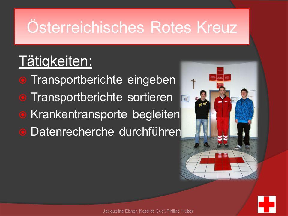 Tätigkeiten: Transportberichte eingeben Transportberichte sortieren Krankentransporte begleiten Datenrecherche durchführen Jacqueline Ebner, Kastriot