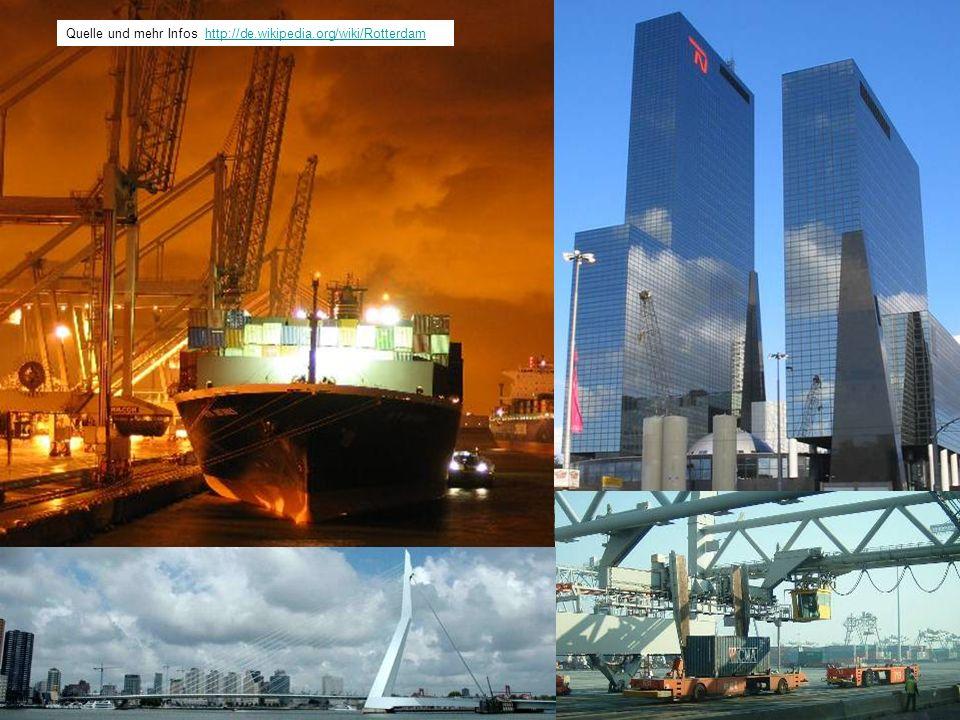 Quelle und mehr Infos http://de.wikipedia.org/wiki/Rotterdamhttp://de.wikipedia.org/wiki/Rotterdam