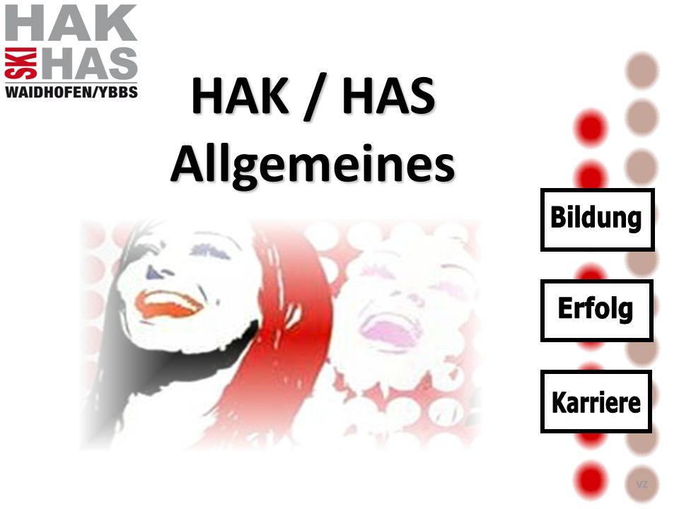 HAK / HAS Allgemeines