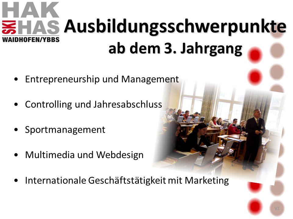 Ausbildungsschwerpunkte ab dem 3. Jahrgang Entrepreneurship und Management Controlling und Jahresabschluss Sportmanagement Multimedia und Webdesign In