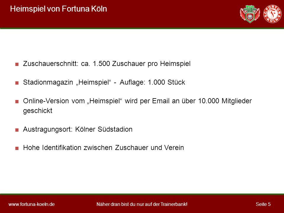 Näher dran bist du nur auf der Trainerbank!www.fortuna-koeln.deSeite 5 Zuschauerschnitt: ca.