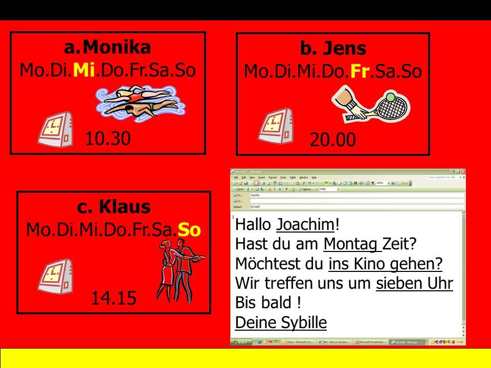 Schrieben Schrieb Monika, Jens und Klaus E-mails wie Sybille.
