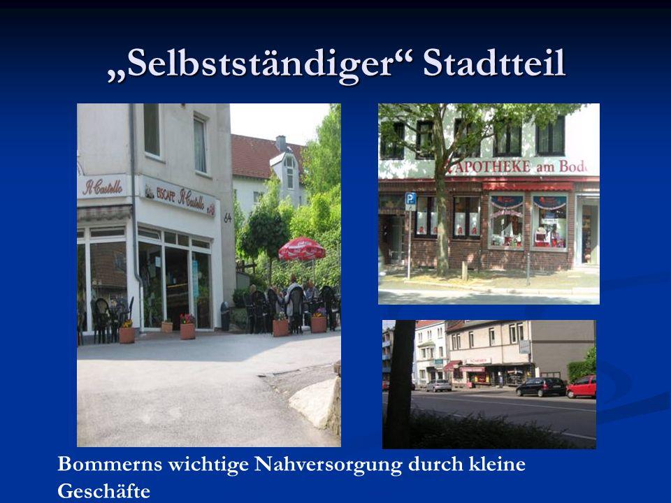 Selbstständiger Stadtteil Bommerns wichtige Nahversorgung durch kleine Geschäfte
