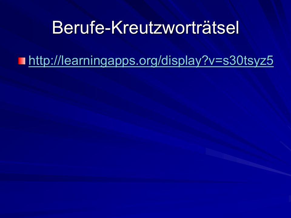 Berufe-Kreutzworträtsel http://learningapps.org/display?v=s30tsyz5