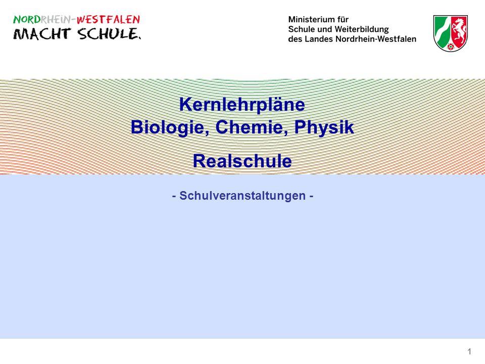 1 Kernlehrpläne Biologie, Chemie, Physik Realschule - Schulveranstaltungen -