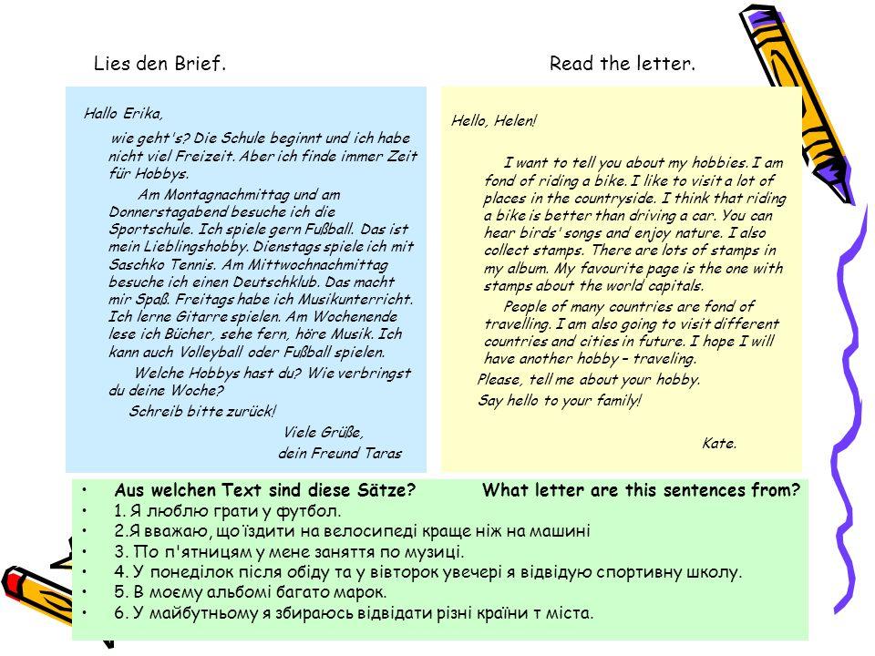 Lies den Brief. Read the letter. Hallo Erika, wie geht s.