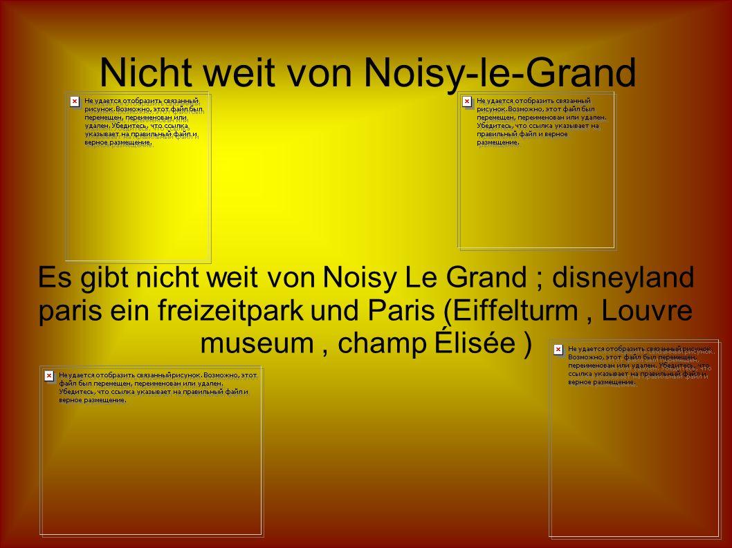 Nicht weit von Noisy-le-Grand Es gibt nicht weit von Noisy Le Grand ; disneyland paris ein freizeitpark und Paris (Eiffelturm, Louvre museum, champ Élisée )