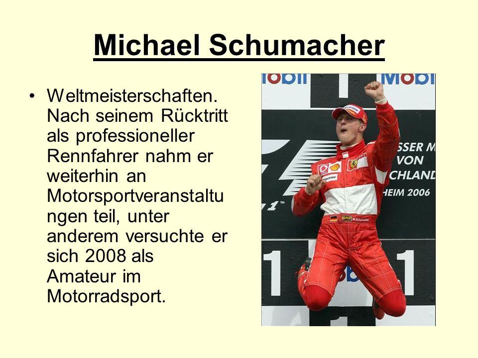 Michael Schumacher Weltmeisterschaften. Nach seinem Rücktritt als professioneller Rennfahrer nahm er weiterhin an Motorsportveranstaltu ngen teil, unt