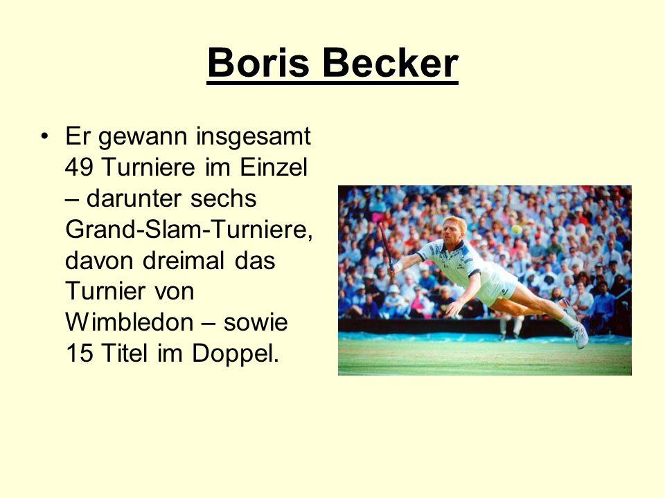 Boris Becker Er gewann insgesamt 49 Turniere im Einzel – darunter sechs Grand-Slam-Turniere, davon dreimal das Turnier von Wimbledon – sowie 15 Titel im Doppel.