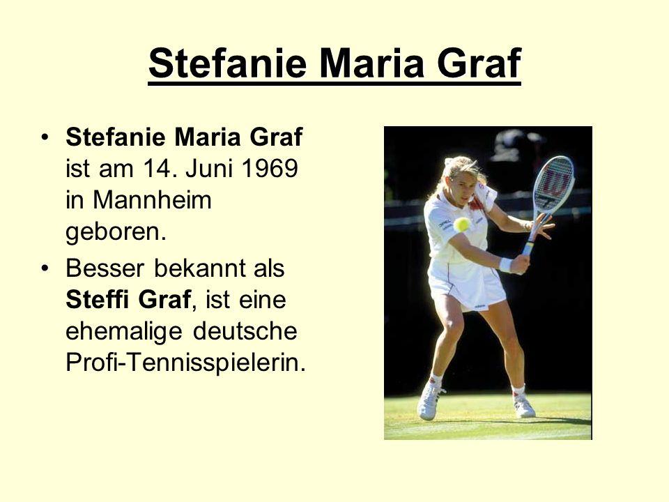 Stefanie Maria Graf Stefanie Maria Graf ist am 14. Juni 1969 in Mannheim geboren. Besser bekannt als Steffi Graf, ist eine ehemalige deutsche Profi-Te