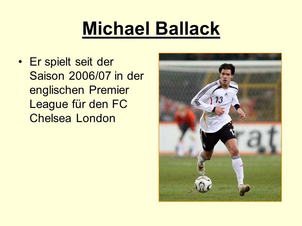 Michael Ballack Er spielt seit der Saison 2006/07 in der englischen Premier League für den FC Chelsea London