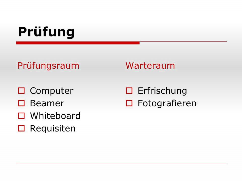 Prüfung Prüfungsraum Computer Beamer Whiteboard Requisiten Warteraum Erfrischung Fotografieren