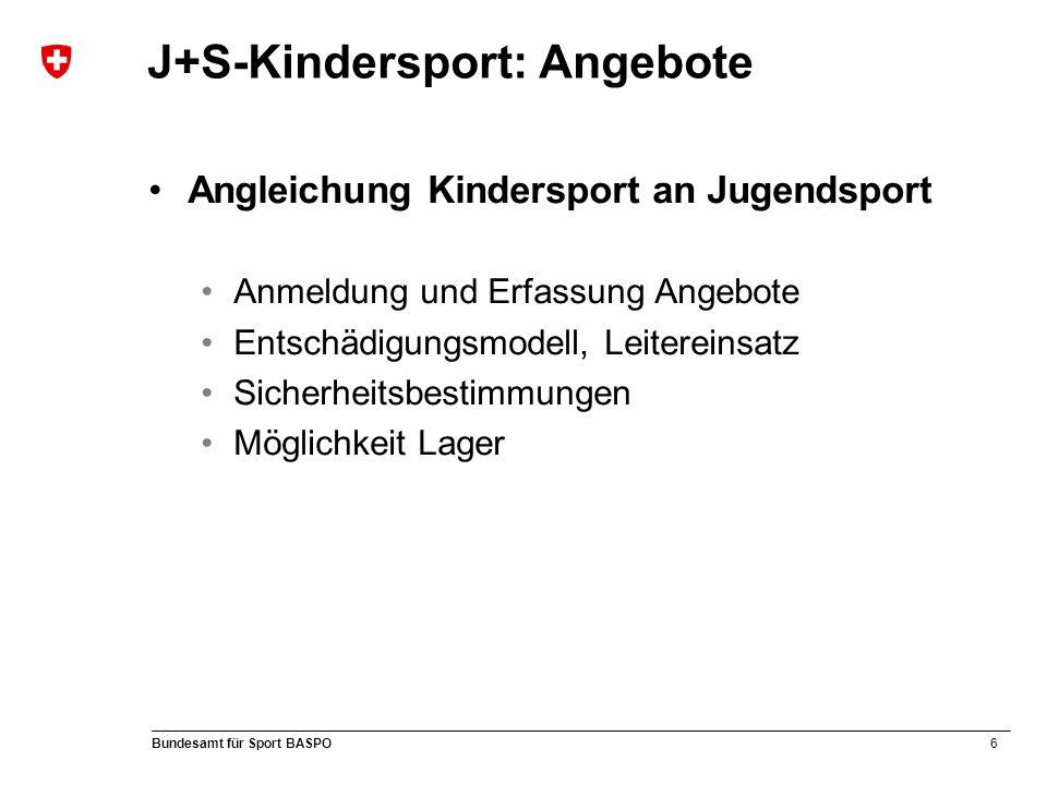 7 Bundesamt für Sport BASPO J+S-Kindersport Keine Sportart (Allround) Die Bewegungsgrundformen stehen im Zentrum Allround gibt es nur im Kindersport, deshalb sind keine altersgemischte Gruppen möglich