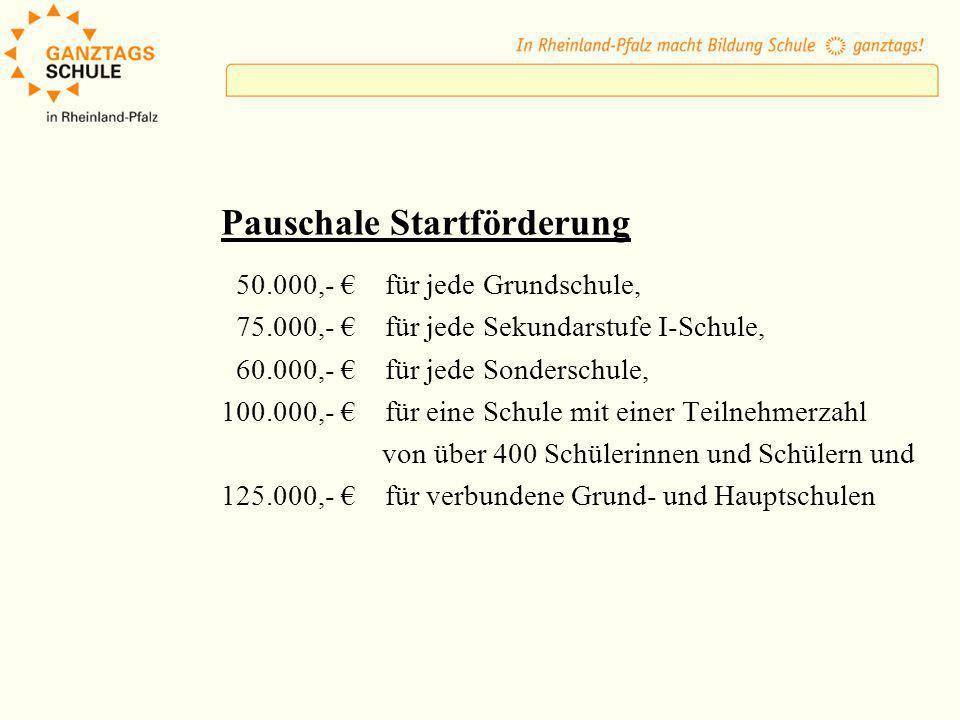 Pauschale Startförderung 50.000,- für jede Grundschule, 75.000,- für jede Sekundarstufe I-Schule, 60.000,- für jede Sonderschule, 100.000,- für eine S