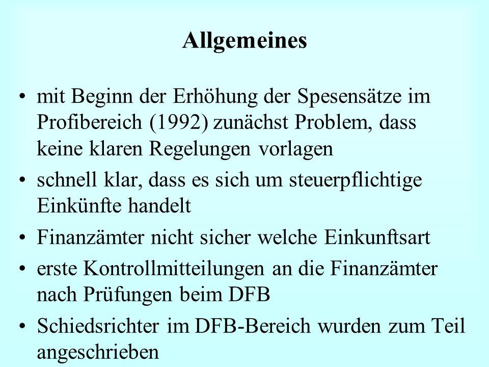 Allgemeines mit Beginn der Erhöhung der Spesensätze im Profibereich (1992) zunächst Problem, dass keine klaren Regelungen vorlagen schnell klar, dass