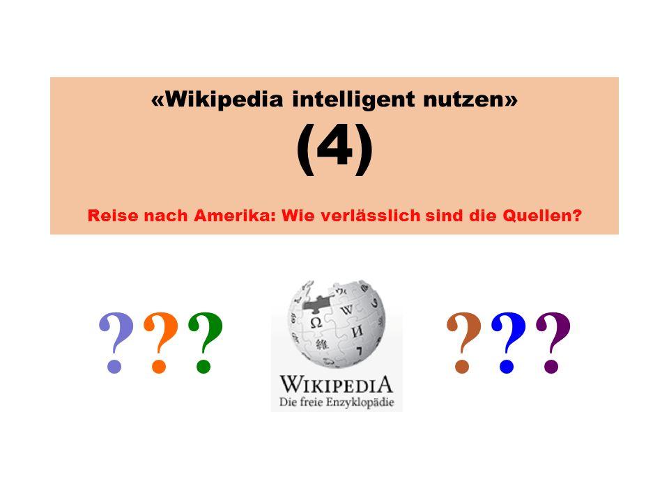 «Wikipedia intelligent nutzen» (4) Reise nach Amerika: Wie verlässlich sind die Quellen.