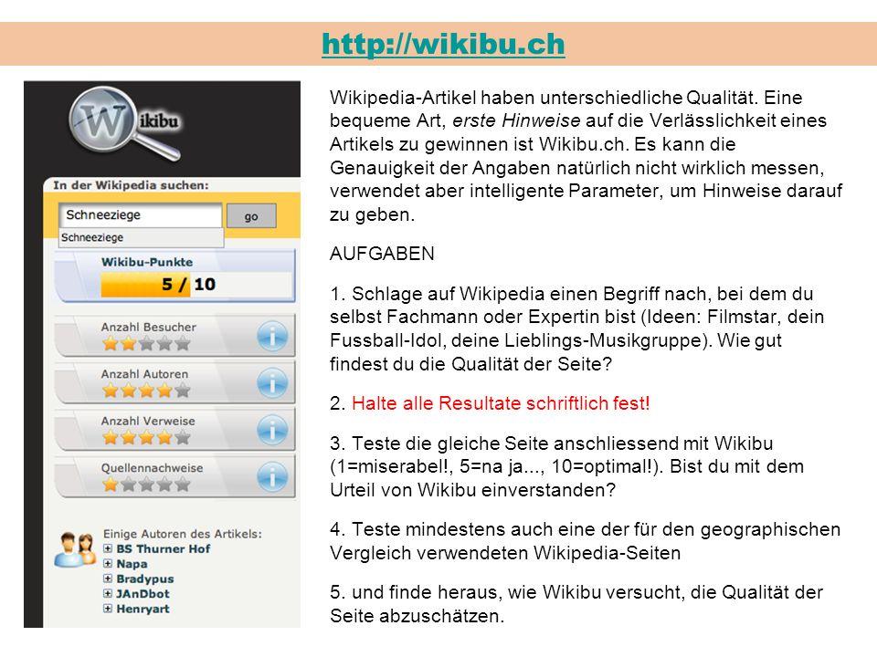http://wikibu.ch Wikipedia-Artikel haben unterschiedliche Qualität.