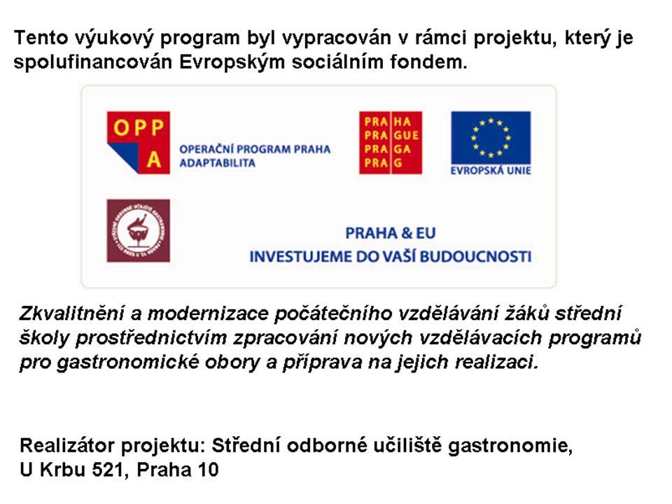 Vypracovala: Jitka Mudrychová Projekt Zvyšování kvality a modernizace vzdělávání je spolufinancován z prostředků Evropských sociálních fondů