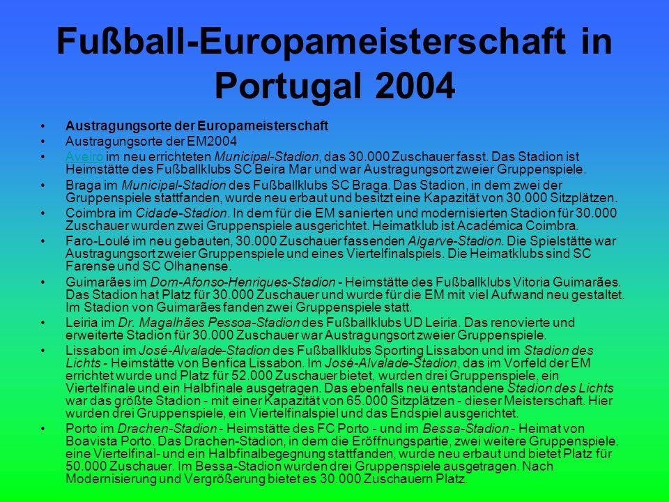 Fußball-Europameisterschaft in Portugal 2004 Austragungsorte der Europameisterschaft Austragungsorte der EM2004 Aveiro im neu errichteten Municipal-Stadion, das 30.000 Zuschauer fasst.