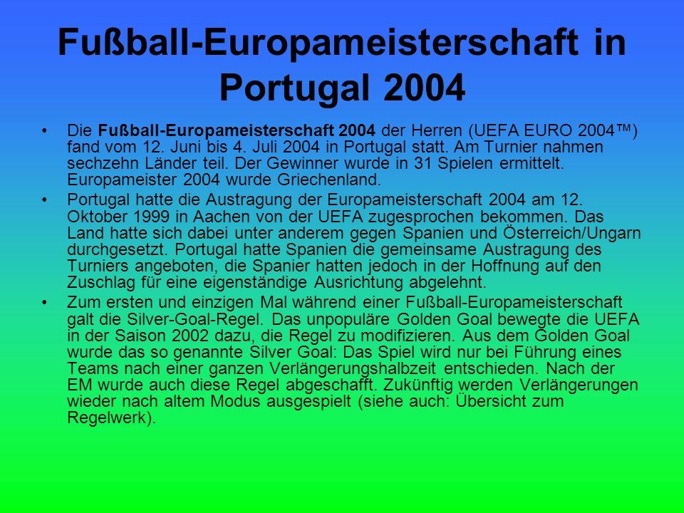 Fußball-Europameisterschaft in Portugal 2004 Die Fußball-Europameisterschaft 2004 der Herren (UEFA EURO 2004) fand vom 12.