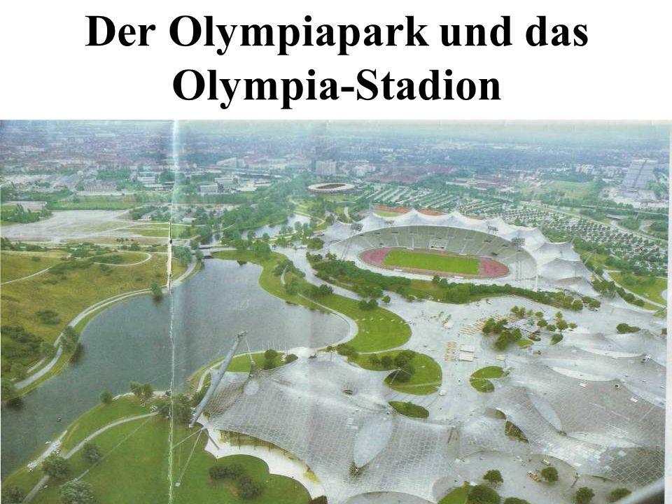 Der Olympiapark und das Olympia-Stadion