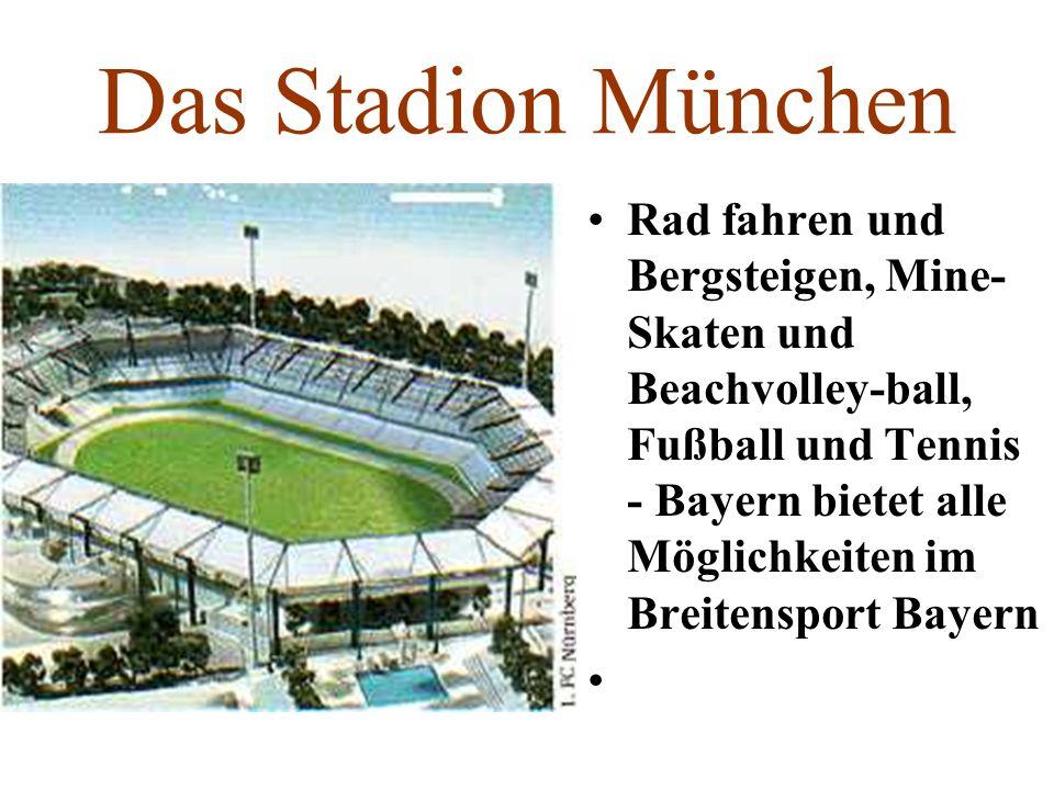 Das Stadion München Rad fahren und Bergsteigen, Mine- Skaten und Beachvolley-ball, Fußball und Tennis - Bayern bietet alle Möglichkeiten im Breitenspo