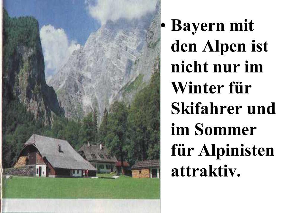 . Bayern mit den Alpen ist nicht nur im Winter für Skifahrer und im Sommer für Alpinisten attraktiv.