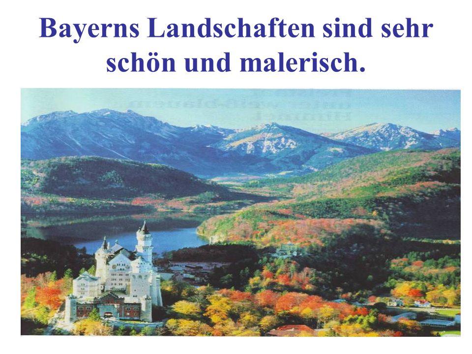 Bayerns Landschaften sind sehr schön und malerisch.