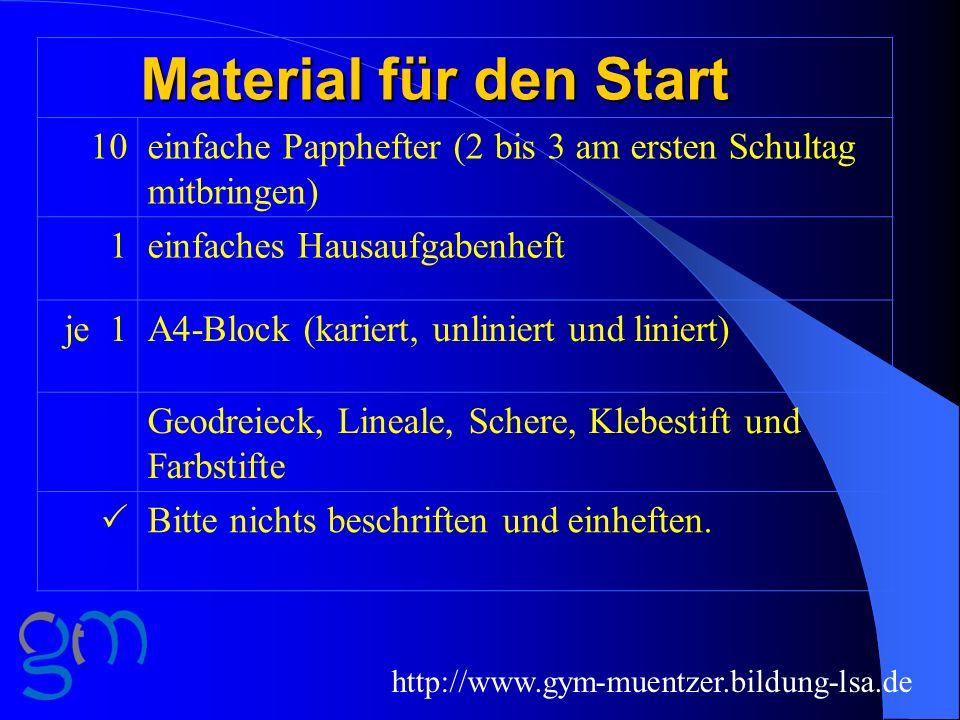 Material für den Start 10einfache Papphefter (2 bis 3 am ersten Schultag mitbringen) 1einfaches Hausaufgabenheft je 1A4-Block (kariert, unliniert und