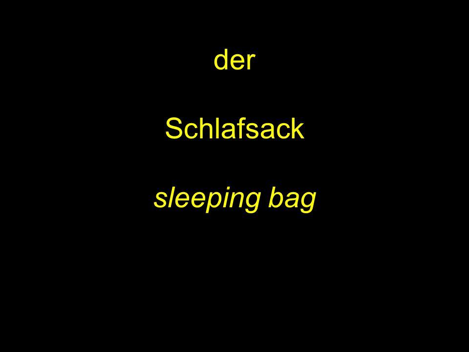 der Schlafsack sleeping bag