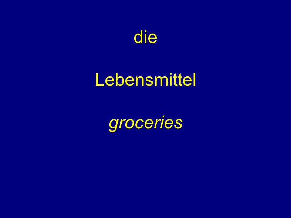 die Lebensmittel groceries