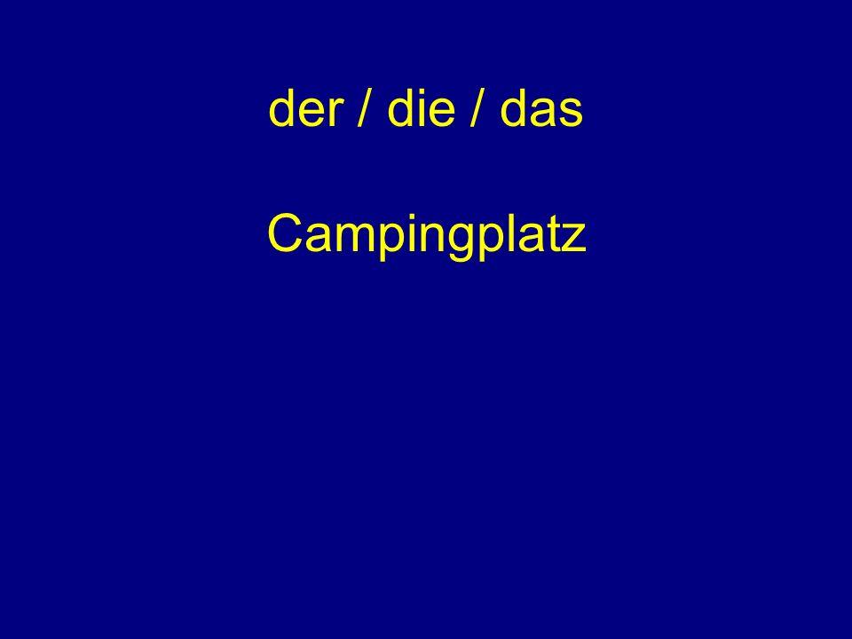 der / die / das Campingplatz
