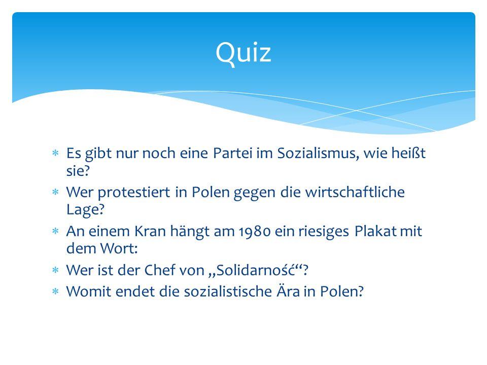 Es gibt nur noch eine Partei im Sozialismus, wie heißt sie? Wer protestiert in Polen gegen die wirtschaftliche Lage? An einem Kran hängt am 1980 ein r