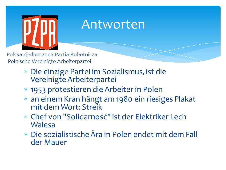 Die einzige Partei im Sozialismus, ist die Vereinigte Arbeiterpartei 1953 protestieren die Arbeiter in Polen an einem Kran hängt am 1980 ein riesiges