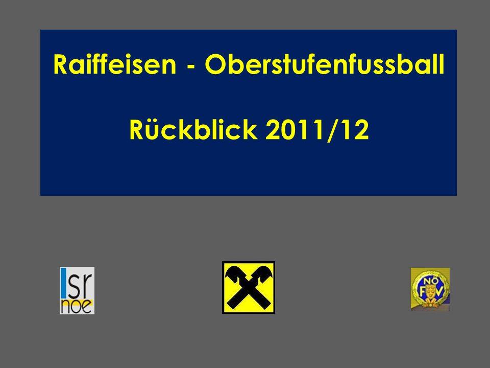 Raiffeisen - Oberstufenfussball Rückblick 2011/12