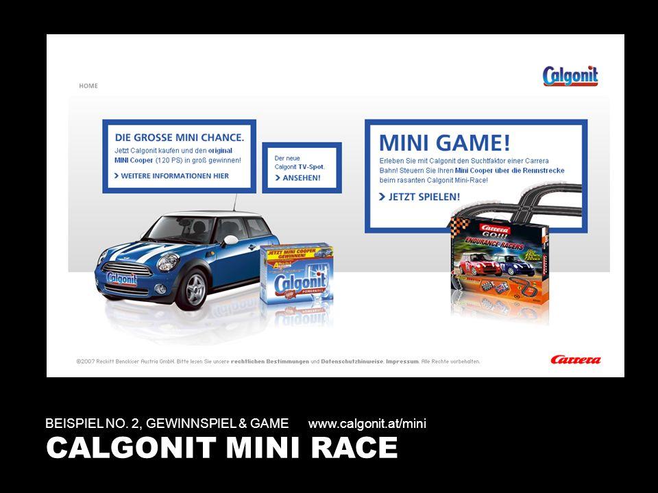 BEISPIEL NO. 2, GEWINNSPIEL & GAMEwww.calgonit.at/mini CALGONIT MINI RACE