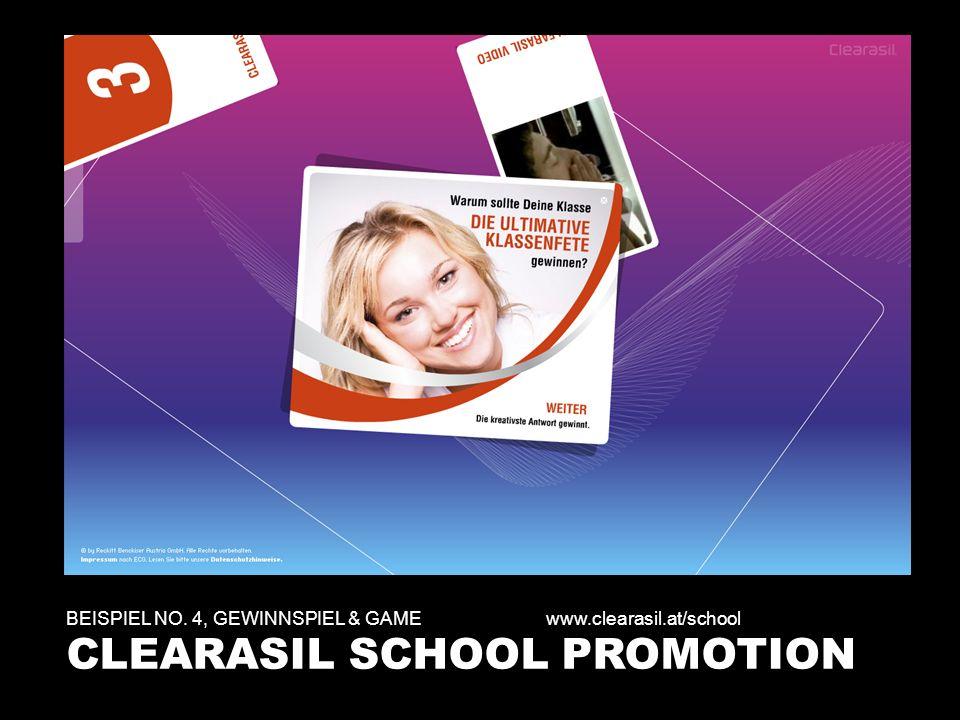 BEISPIEL NO. 4, GEWINNSPIEL & GAMEwww.clearasil.at/school CLEARASIL SCHOOL PROMOTION