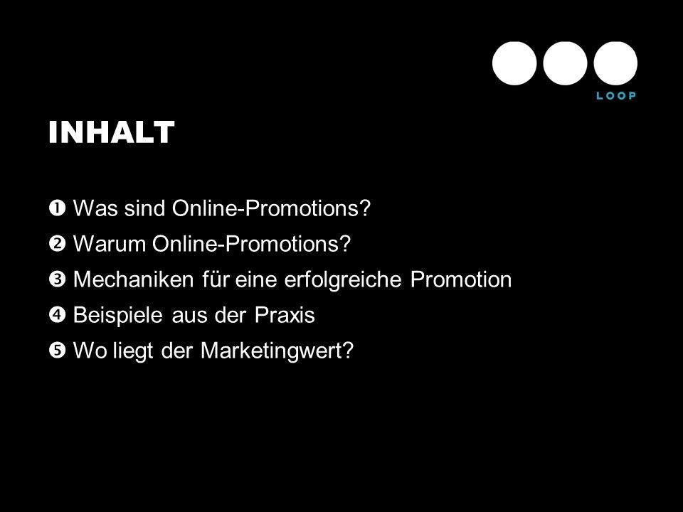 INHALT ŒWas sind Online-Promotions? Warum Online-Promotions? ŽMechaniken für eine erfolgreiche Promotion Beispiele aus der Praxis Wo liegt der Mark