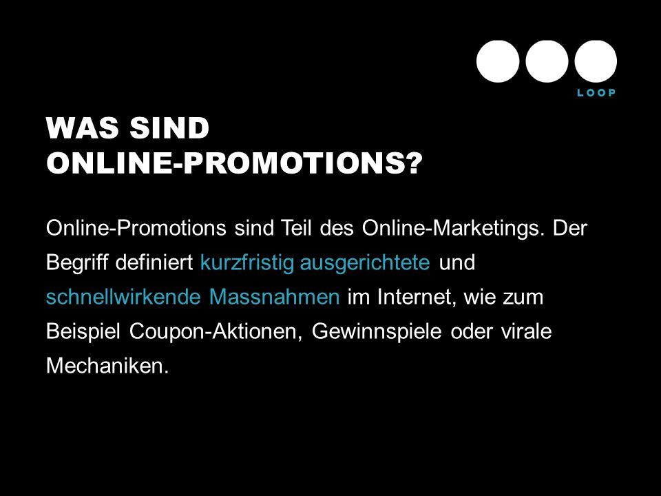 WAS SIND ONLINE-PROMOTIONS? Online-Promotions sind Teil des Online-Marketings. Der Begriff definiert kurzfristig ausgerichtete und schnellwirkende Mas