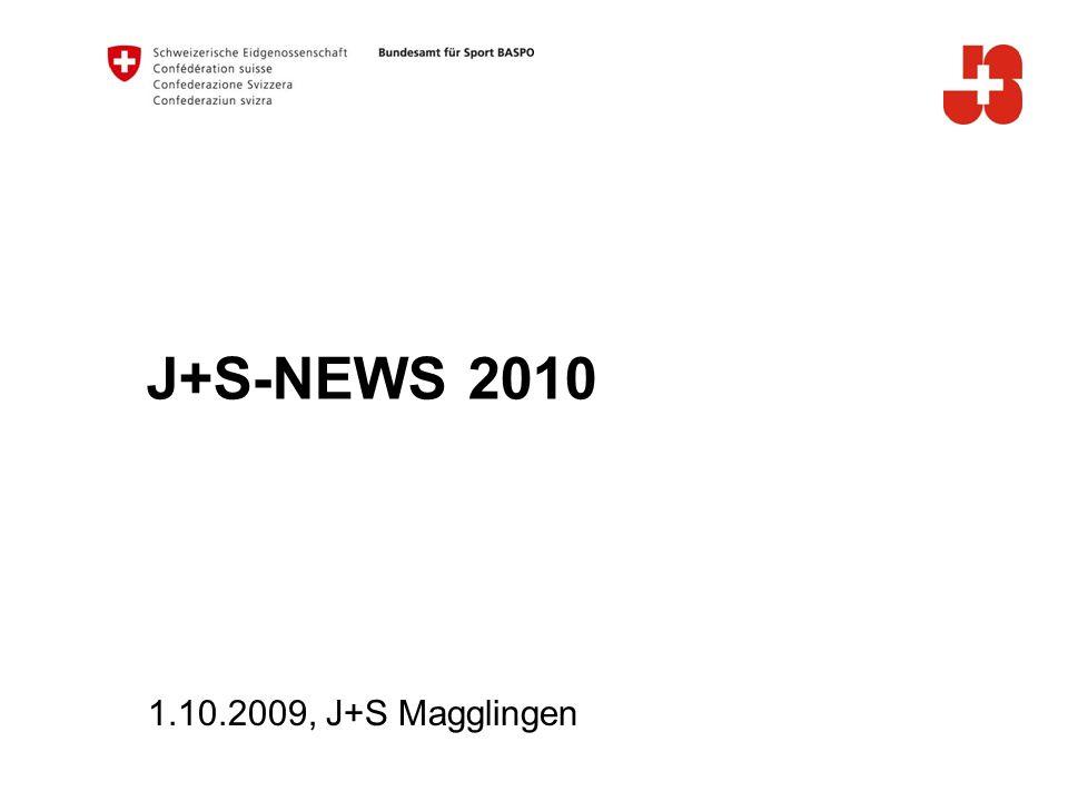 J+S-NEWS 2010 1.10.2009, J+S Magglingen
