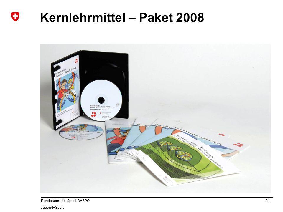 21 Bundesamt für Sport BASPO Jugend+Sport Kernlehrmittel – Paket 2008
