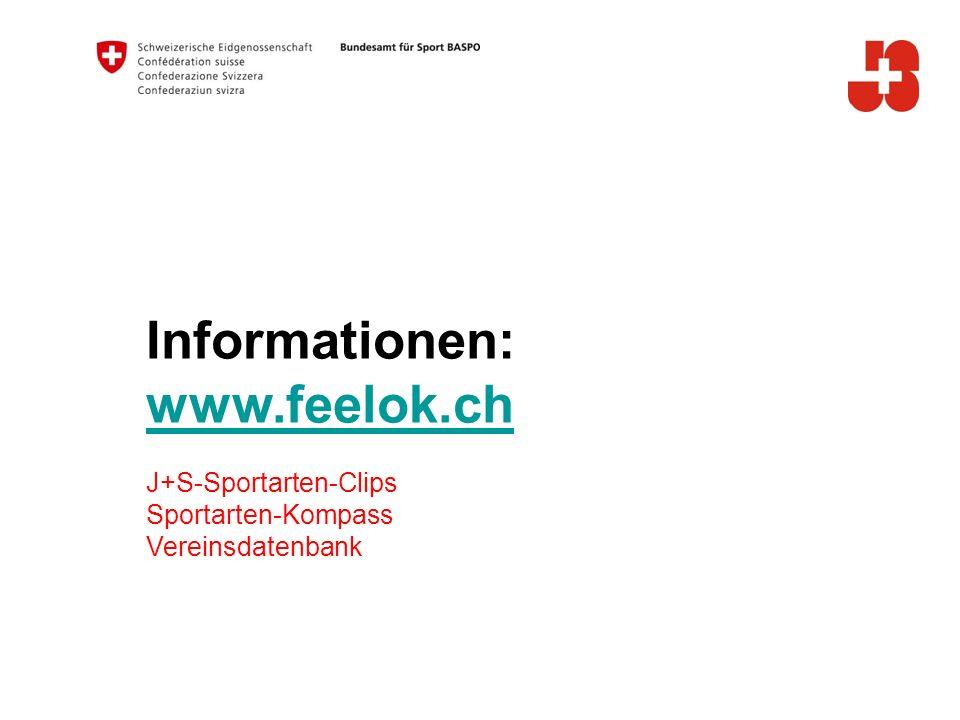 Informationen: www.feelok.ch J+S-Sportarten-Clips Sportarten-Kompass Vereinsdatenbank