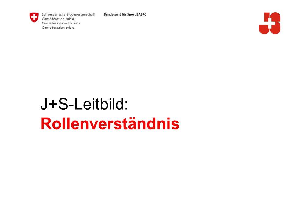 J+S-Leitbild: Rollenverständnis