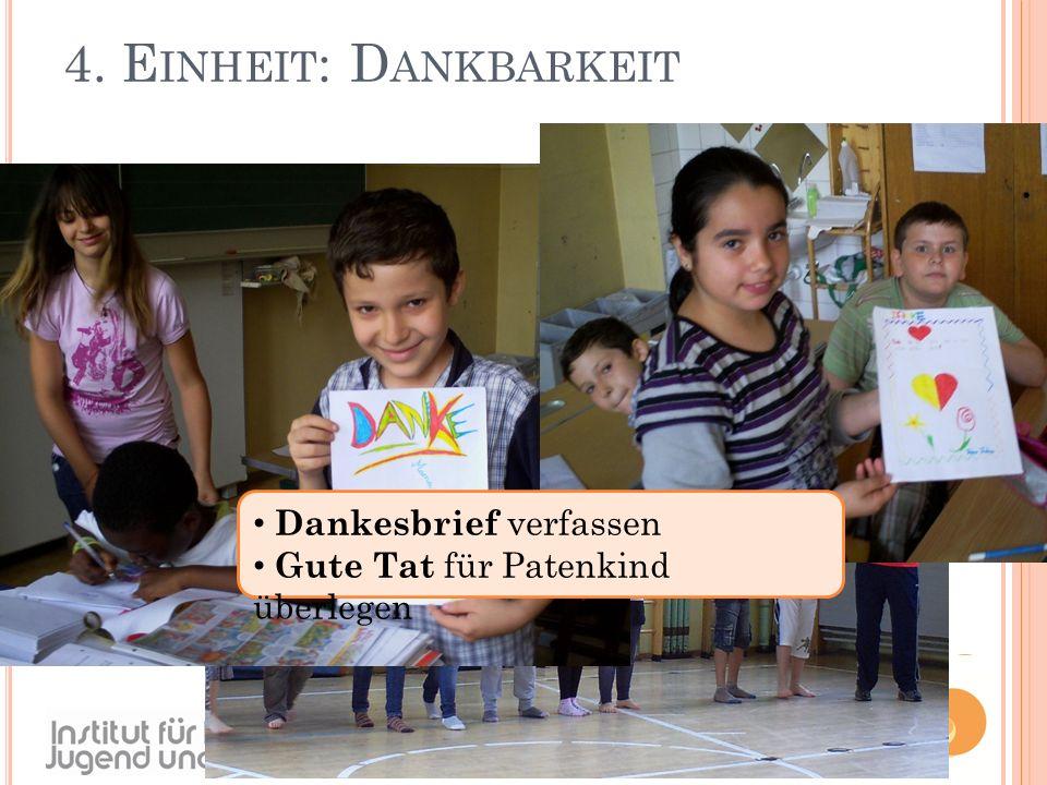 4. E INHEIT : D ANKBARKEIT Dankesbrief verfassen Gute Tat für Patenkind überlegen