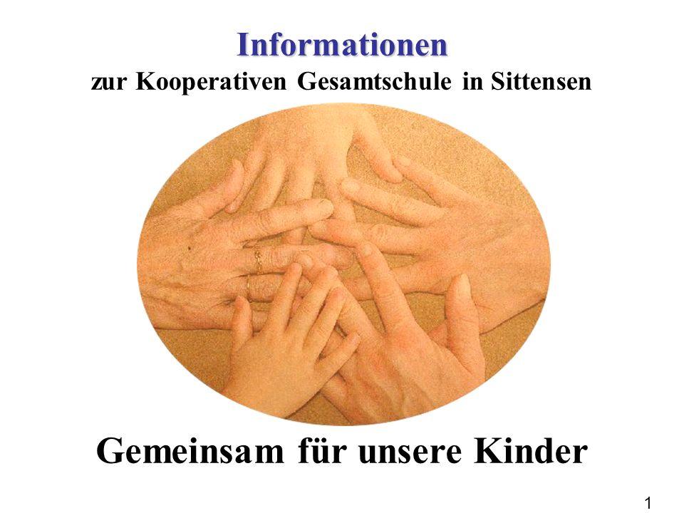 1 Informationen Informationen zur Kooperativen Gesamtschule in Sittensen Gemeinsam für unsere Kinder