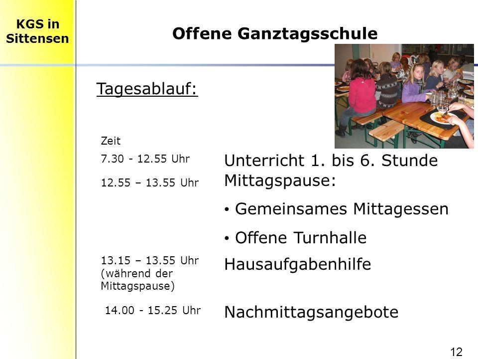 12 Offene Ganztagsschule KGS in Sittensen Tagesablauf: Zeit 7.30 - 12.55 Uhr Unterricht 1.