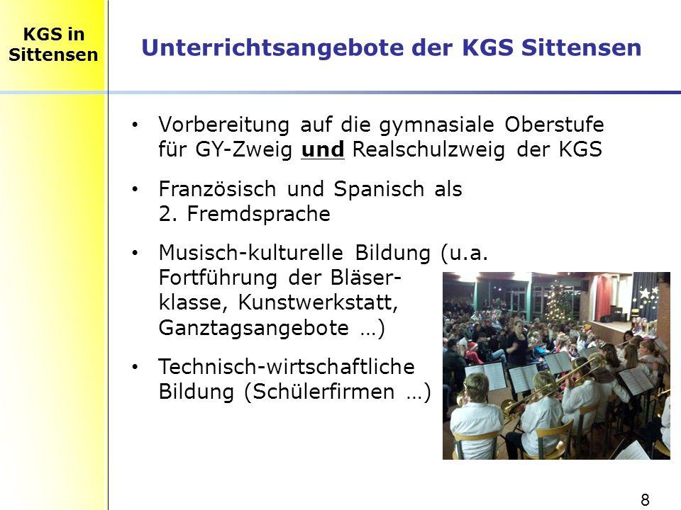 8 Unterrichtsangebote der KGS Sittensen KGS in Sittensen Vorbereitung auf die gymnasiale Oberstufe für GY-Zweig und Realschulzweig der KGS Französisch und Spanisch als 2.