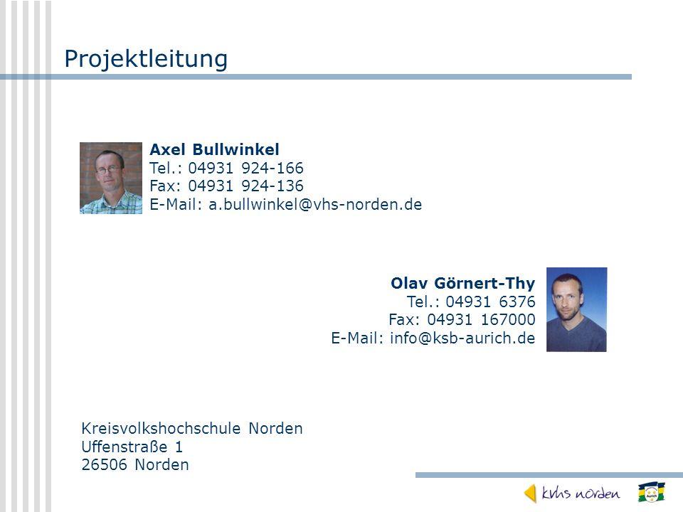 Kreisvolkshochschule Norden Uffenstraße 1 26506 Norden Axel Bullwinkel Tel.: 04931 924-166 Fax: 04931 924-136 E-Mail: a.bullwinkel@vhs-norden.de Olav