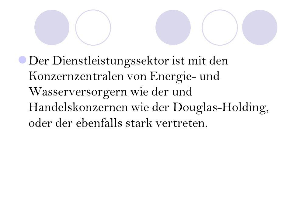 Der Dienstleistungssektor ist mit den Konzernzentralen von Energie- und Wasserversorgern wie der und Handelskonzernen wie der Douglas-Holding, oder de