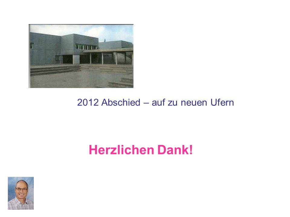 2012 Abschied – auf zu neuen Ufern Herzlichen Dank!